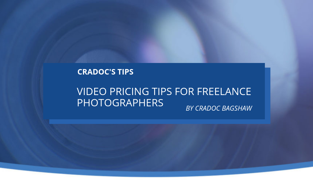 Video Pricing Tips for Freelance Photographers