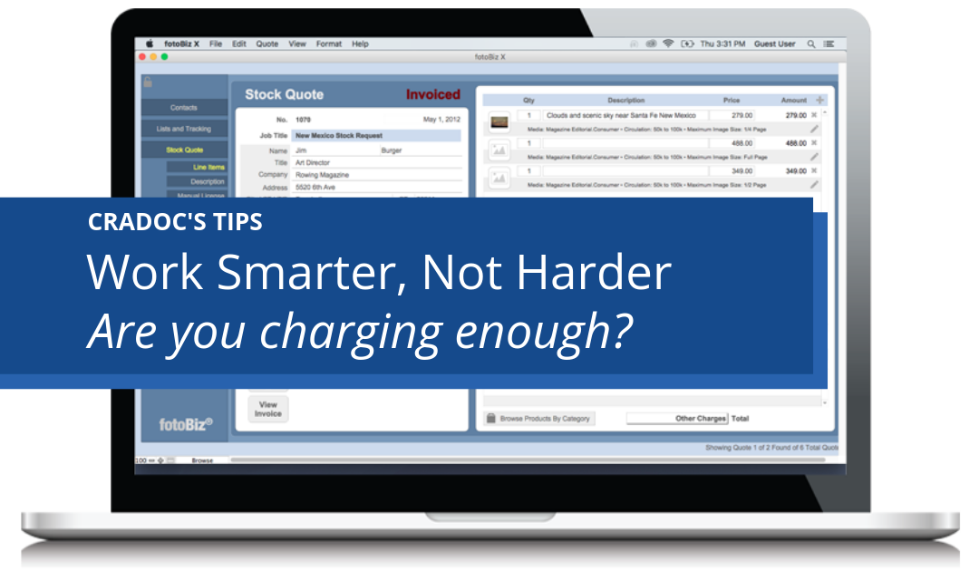 Are you charging enough for your work? Work Smarter Not harder - cradoc fotosoftware